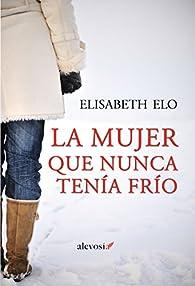La mujer que nunca tenía frío par Elisabeth Elo