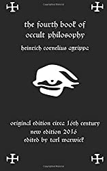 Fourth Book of Occult Philosophy: Of Heinrich Cornelius Agrippa by Heinrich Cornelius Agrippa (2016-03-22)