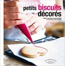 PETITS BISCUITS DECORES de Harriet Hastings ,Sarah Moore ( 16 mai 2012 )