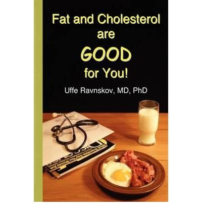 [(Fat and Cholesterol Are Good for You)] [Author: Uffe Ravnskov] published on (January, 2009)