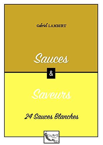 24 Sauces Blanches (SAUCES ET SAVEURS) par Gabriel LAMBERT