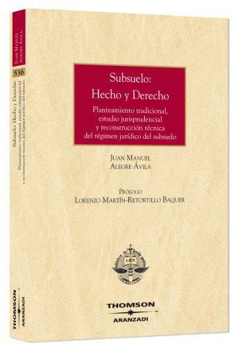 subsuelo-hecho-y-derecho-planteamiento-tradicional-estudio-jurisprudencial-y-reconstruccin-tcnica-de