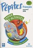 Français CE2 Cycle 2 Pépites : Cahier d'activités
