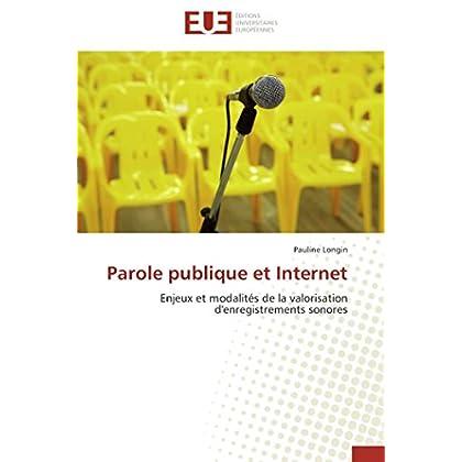Parole publique et Internet: Enjeux et modalités de la valorisation d''enregistrements sonores