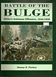 Battle of the Bulge: Hitler's Ardenne Offensive, 1944-45