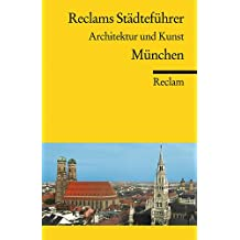 Reclams Städteführer München: Architektur und Kunst (Reclams Universal-Bibliothek)