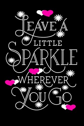 Leave A Little Sparkle Wherever You Go: Lined 120 Page 6 x 9 Notebook Journal For The Serious Online Entrepreneur Building Her Empire.