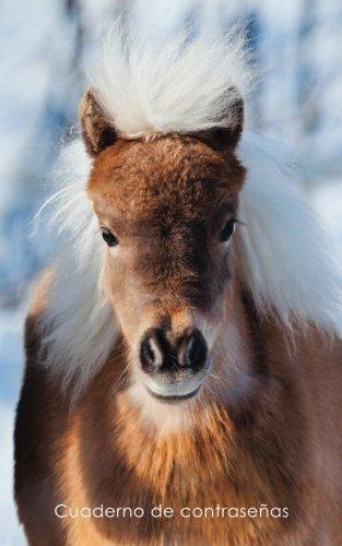 Cuaderno de contraseñas: Libro de registro de direcciones y contraseñas en internet - Cubierta de pony pequeño (Cuadernos para los amantes de los caballos) por Cuadernos Prácticos y Útiles