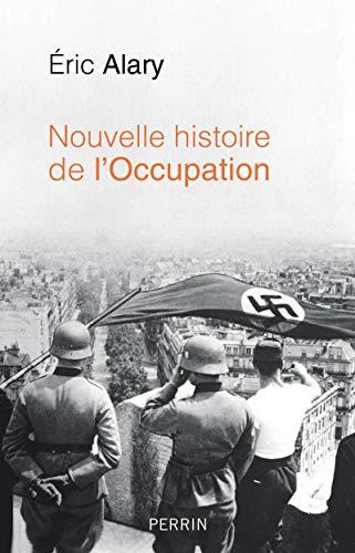 Nouvelle histoire de l'Occupation par  Éric ALARY