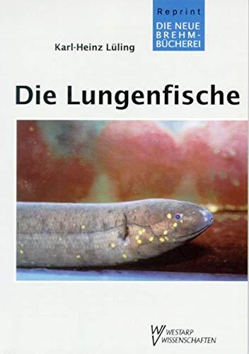 LUNGENFISCHE U.D. SÜDAMERIK. KURZSCHWANZAAL (Die Neue Brehm-Bücherei / Zoologische, botanische und paläontologische Monografien)