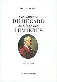 L'expérience du regard au siècle des Lumières par Daniel Arasse