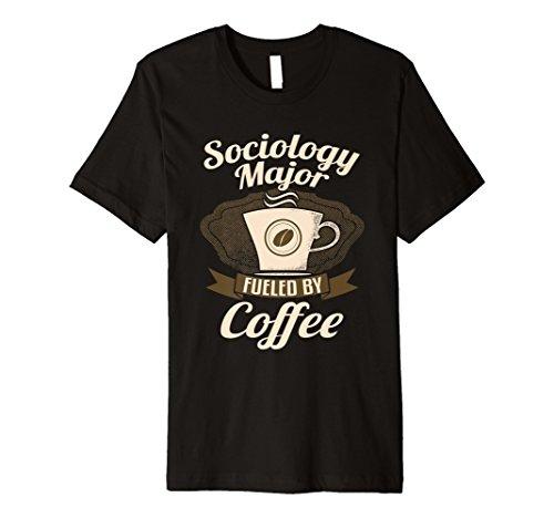 Soziologie Major Angetrieben von Kaffee Funny T-Shirt