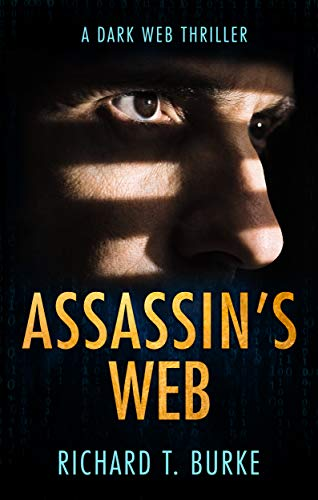 Assassin's Web: A dark web thriller by [Burke, Richard T.]