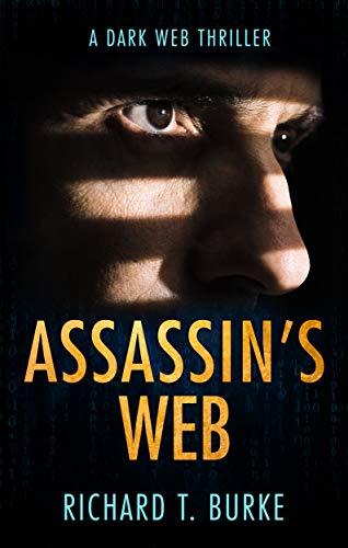 Assassin's Web: A dark web thriller by [Burke, Richard T.]