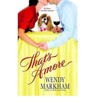 [ [ That's Amore ] ] By Markham, Wendy ( Author ) Jul - 2008 [ Paperback ]