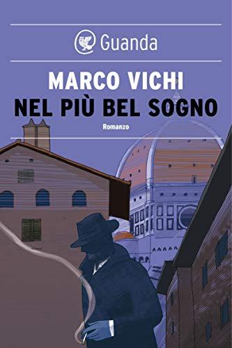 Nel più bel sogno: Un'indagine del commissario Bordelli (Italian Edition)