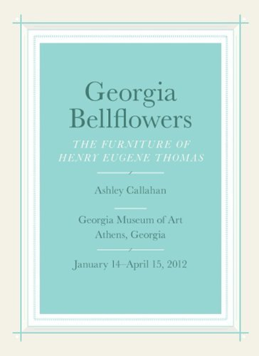 georgia-bellflowers-the-furniture-of-henry-eugene-thomas-by-ashley-callahan-2012-01-02