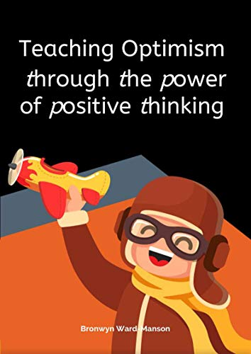 Teaching Optimism: through the power of positive thinking by [Ward-Manson, Bronwyn]