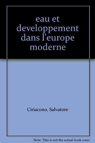 Eau et développement dans l'Europe moderne par Salvatore Ciriacono