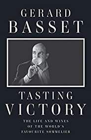 Tasting Victory: The Life and Wines of the World's Favourite Somme