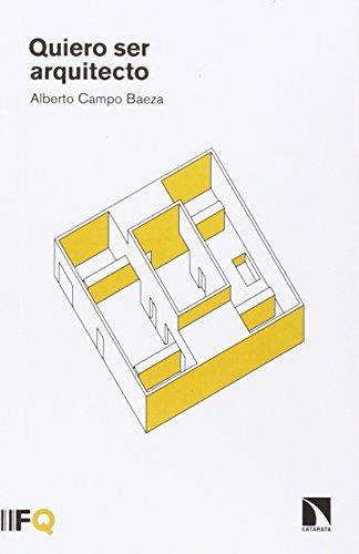Quiero Ser Arquitecto por Alberto Campo Baeza