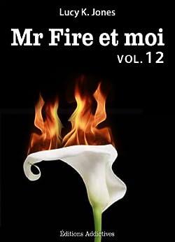 Mr Fire et moi - volume 12 par [Jones, Lucy K.]