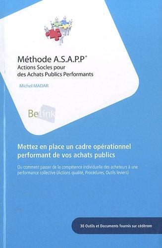Méthode ASAPP : Actions Socles pour des Achats Publics Performants (1Cédérom) par Michel Madar