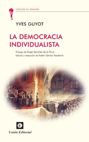 La democracia individualista (La Antorcha) por Yves Guyot