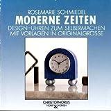 Moderne Zeiten. Design-Uhren zum Selbermachen mit Vorlagen in Originalgrösse