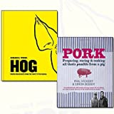 Pork Recipes Collection Pork and Hog 2 Books Bundle (Pork: Preparing, Curing and Cooking All That's Possible from a Pig,Hog: Proper pork recipes from the snout to the squeak)