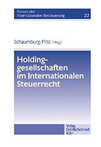 Holdinggesellschaften im Internationalen Steuerrecht (Forum der internationalen Besteuerung)