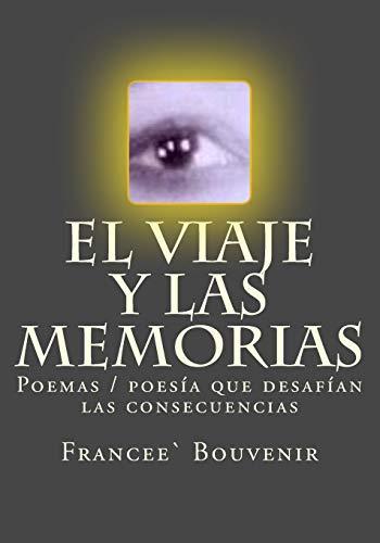 El viaje y las memorias: Poemas Poesía que desafía las consecuencias por Francee Bouvenir