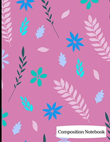 Composition Notebook: Flower and Leaf Pattern on Rose Background Composition Notebook - 8.5