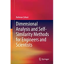 Dimensional Analysis and Self-Similarity Methods for Engineers and Scientists (English Edition)