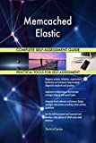 Memcached Elastic All-Inclusive Self-Assessment - More than 700 Success Criteria, Instant Visual Insights, Comprehensive Spreadsheet Dashboard, Auto-Prioritized for Quick Results