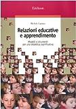 Relazioni educative e apprendimento. Modelli e strumenti per una didattica significativa