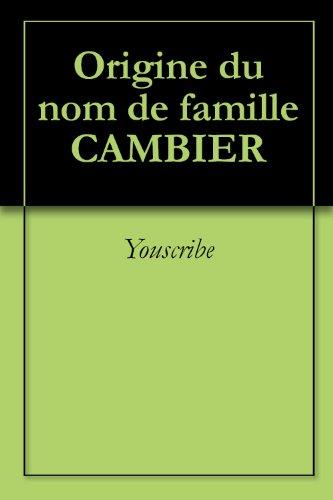 Origine du nom de famille CAMBIER (Oeuvres courtes) par Youscribe