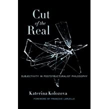 Cut of the Real – Subjectivity in Poststructuralist Philosophy