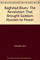 Baghdad Blues: The Revolution That Brought Saddam Hussien to Power