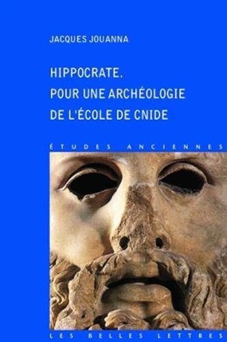 Hippocrate. Pour une archéologie de l'École de Cnide