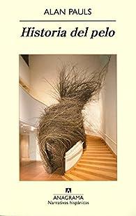 Historia del pelo par Alan Pauls
