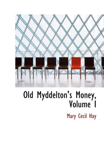 1: Old Myddelton's Money, Volume I