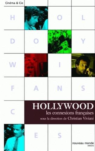 Hollywood : Les connexions françaises par Christian Viviani
