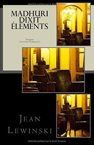 Madhuri Dixit Elements: Théâtre par Jean Lewinski