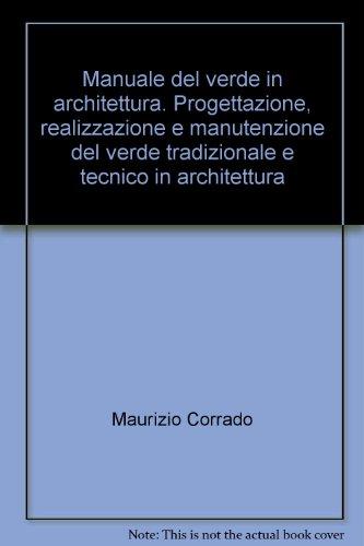 manuale-del-verde-in-architettura-progettazione-realizzazione-e-manutenzione-del-verde-tradizionale-