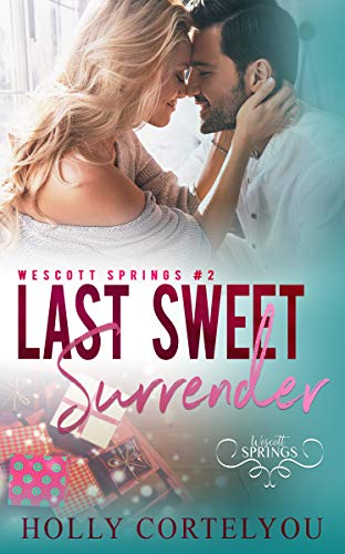 Last Sweet Surrender: A Wescott Springs Sweet Romance (English Edition)