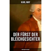 Der Fürst der Bleichgesichter (Abenteuer-Klassiker) (German Edition)