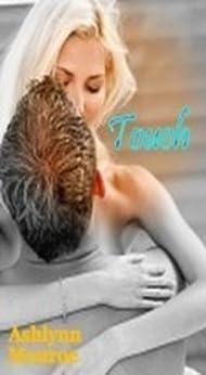 Touch by [Monroe, Ashlynn]