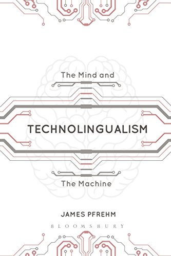 Technolingualism the mind and the machine ebook james pfrehm technolingualism the mind and the machine by pfrehm james fandeluxe Choice Image