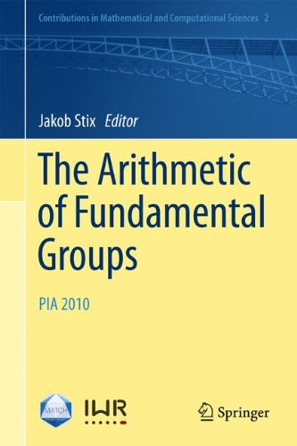 The Arithmetic of Fundamental Groups: PIA 2010
